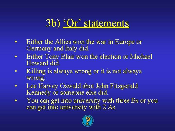3 b) 'Or' statements • • • Either the Allies won the war in