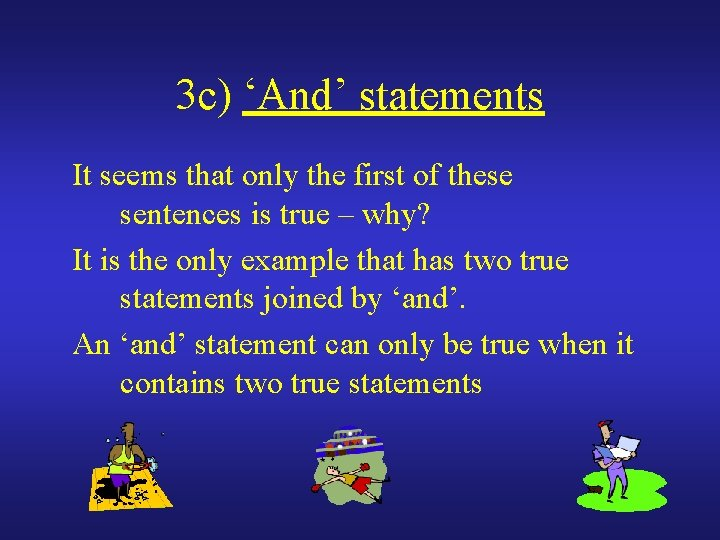3 c) 'And' statements It seems that only the first of these sentences is