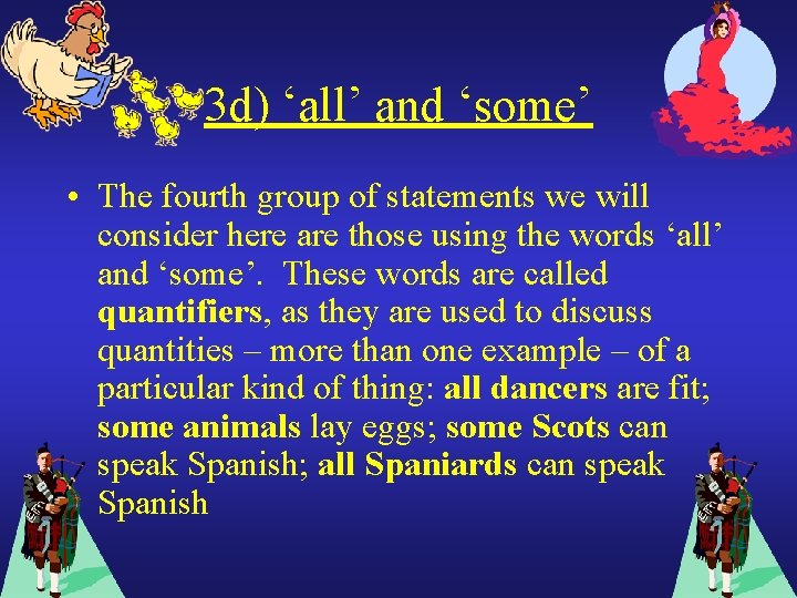 3 d) 'all' and 'some' • The fourth group of statements we will consider