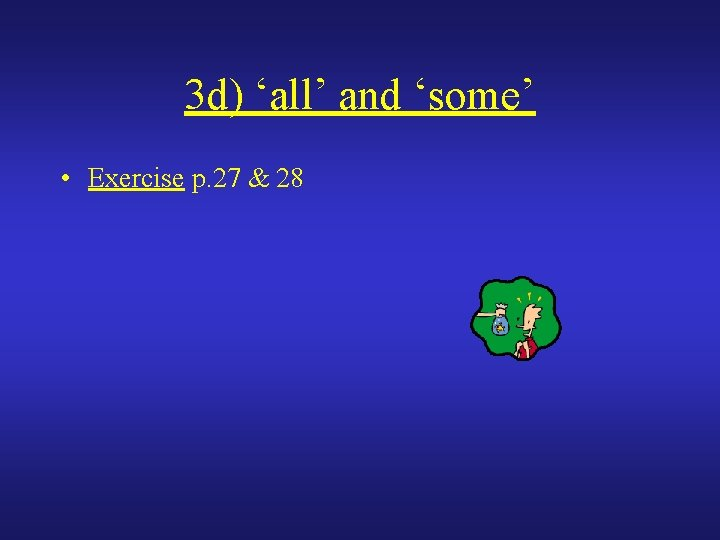 3 d) 'all' and 'some' • Exercise p. 27 & 28