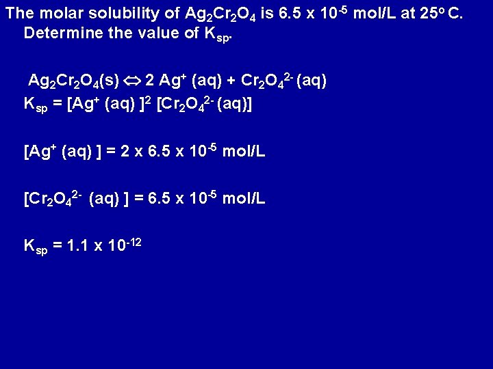 The molar solubility of Ag 2 Cr 2 O 4 is 6. 5 x