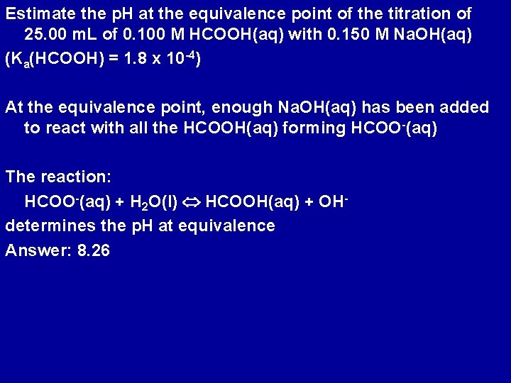 Estimate the p. H at the equivalence point of the titration of 25. 00