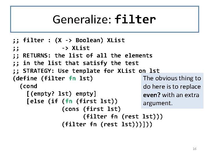 Generalize: filter ; ; filter : (X -> Boolean) XList ; ; -> XList