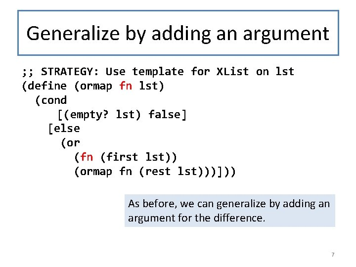 Generalize by adding an argument ; ; STRATEGY: Use template for XList on lst