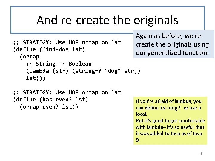 And re-create the originals Again as before, we recreate the originals using our generalized
