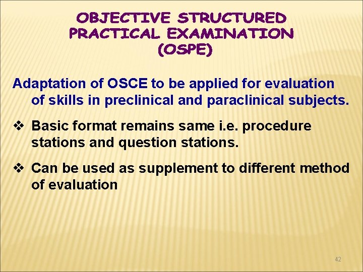Adaptation of OSCE to be applied for evaluation of skills in preclinical and paraclinical