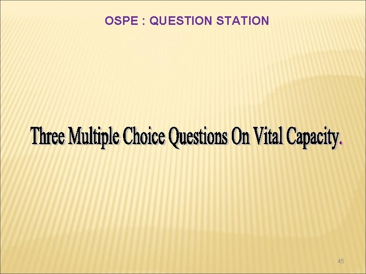 OSPE : QUESTION STATION 45