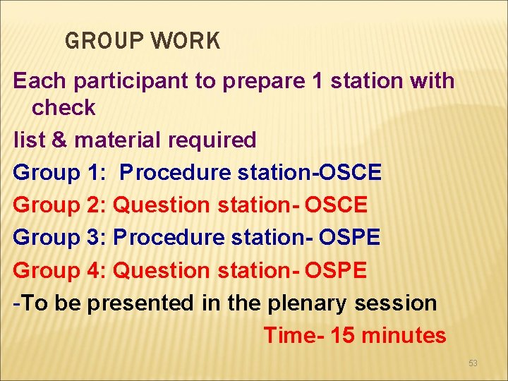 GROUP WORK Each participant to prepare 1 station with check list & material required
