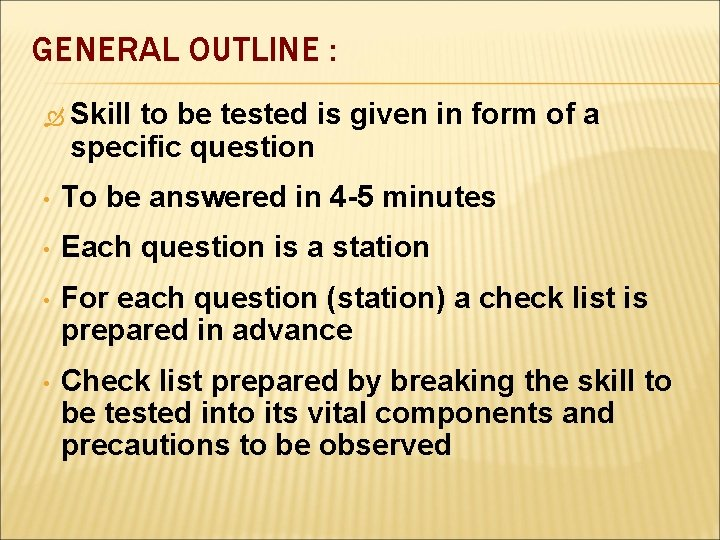 GENERAL OUTLINE : Skill to be tested is given in form of a specific