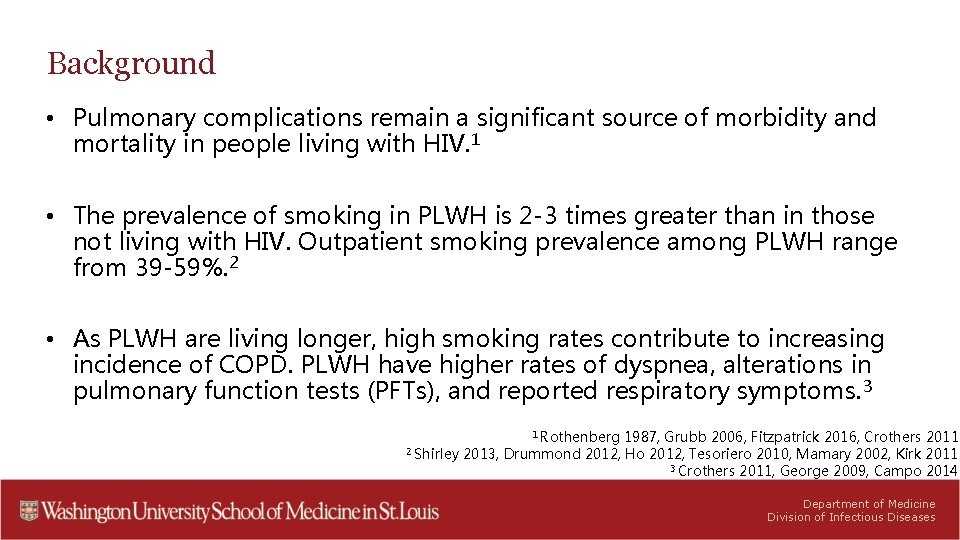 Background • Pulmonary complications remain a significant source of morbidity and mortality in people