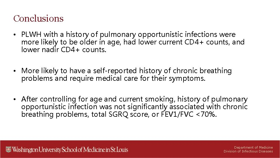 Conclusions • PLWH with a history of pulmonary opportunistic infections were more likely to