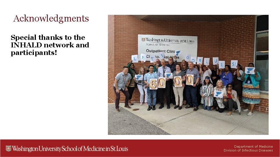 Acknowledgments Special thanks to the INHALD network and participants! Department of Medicine Division of