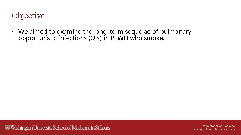 Objective • We aimed to examine the long-term sequelae of pulmonary opportunistic infections (OIs)