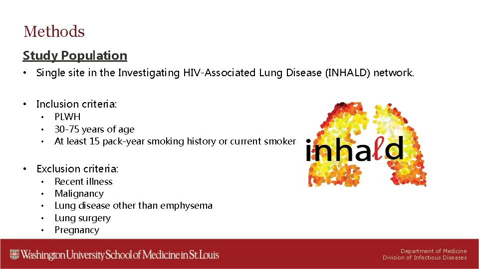 Methods Study Population • Single site in the Investigating HIV-Associated Lung Disease (INHALD) network.