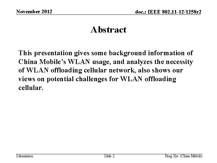 November 2012 doc. : IEEE 802. 11 -12/1258 r 2 Abstract This presentation gives