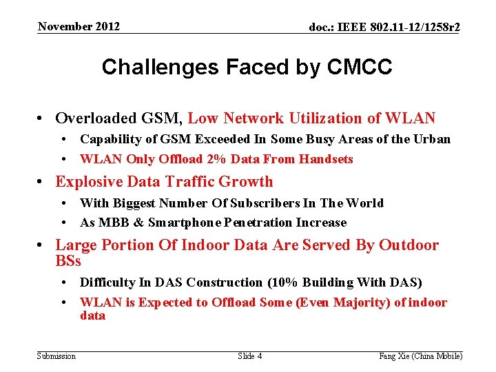 November 2012 doc. : IEEE 802. 11 -12/1258 r 2 Challenges Faced by CMCC