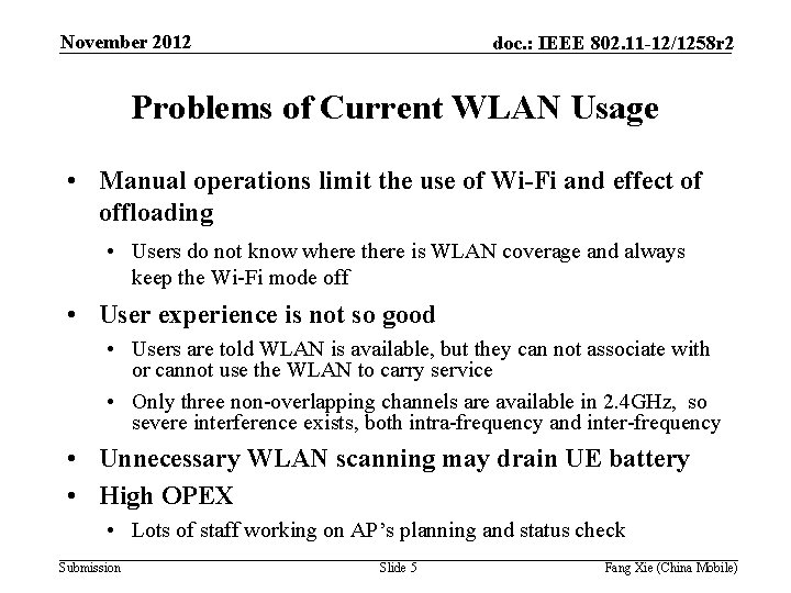 November 2012 doc. : IEEE 802. 11 -12/1258 r 2 Problems of Current WLAN