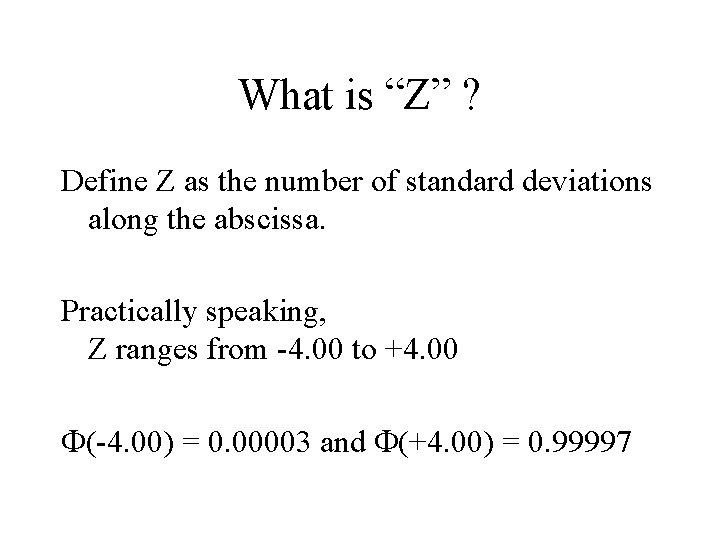 """What is """"Z"""" ? Define Z as the number of standard deviations along the"""