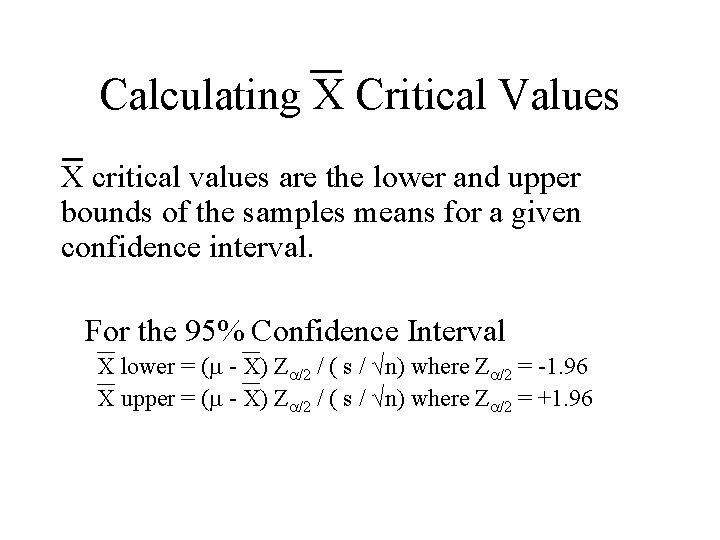 Calculating X Critical Values X critical values are the lower and upper bounds of