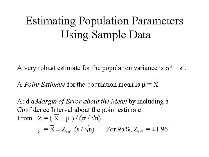 Estimating Population Parameters Using Sample Data A very robust estimate for the population variance