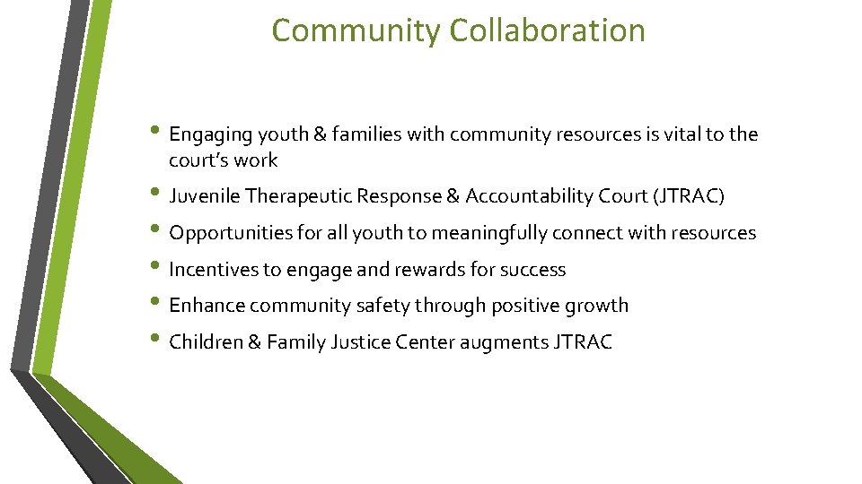 Community Collaboration • Engaging youth & families with community resources is vital to the