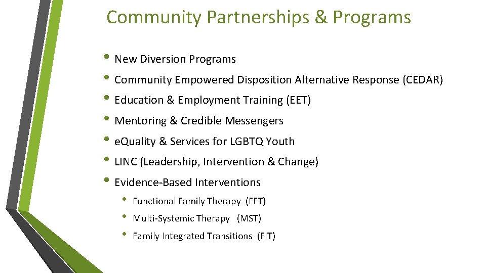 Community Partnerships & Programs • New Diversion Programs • Community Empowered Disposition Alternative Response