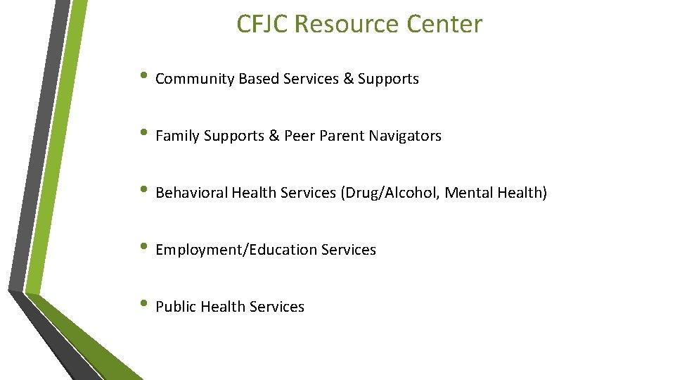 CFJC Resource Center • Community Based Services & Supports • Family Supports & Peer