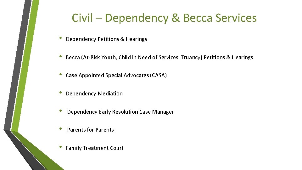 Civil – Dependency & Becca Services • Dependency Petitions & Hearings • Becca (At-Risk