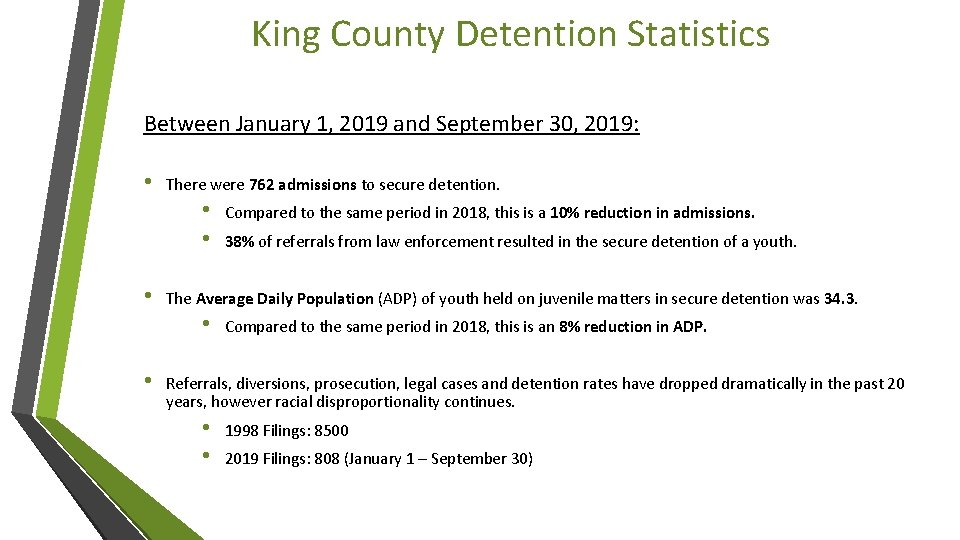 King County Detention Statistics Between January 1, 2019 and September 30, 2019: • There