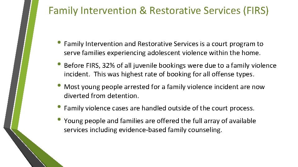 Family Intervention & Restorative Services (FIRS) • Family Intervention and Restorative Services is a