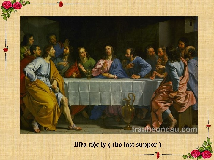 Bữa tiệc ly ( the last supper )