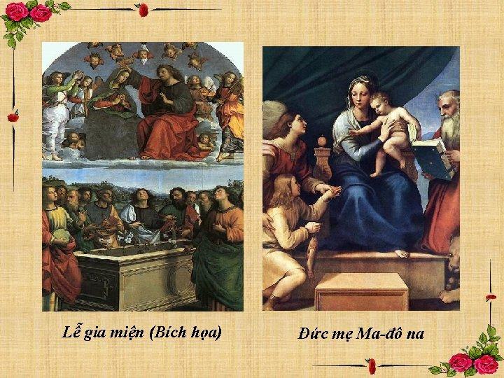 Lễ gia miện (Bích họa) Đức mẹ Ma-đô na