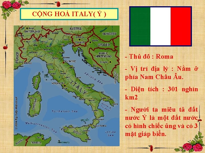 CỘNG HOÀ ITALY( Ý ) - Thủ đô : Roma - Vị trí địa