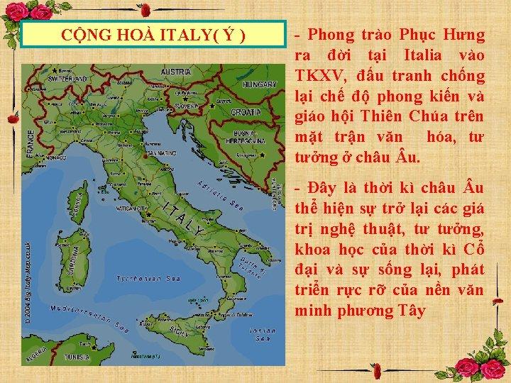 CỘNG HOÀ ITALY( Ý ) - Phong trào Phục Hưng ra đời tại Italia