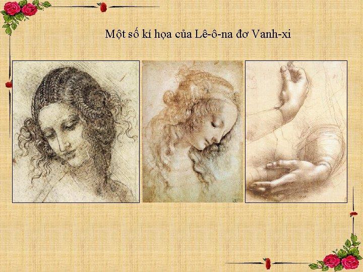 Một số kí họa của Lê-ô-na đơ Vanh-xi