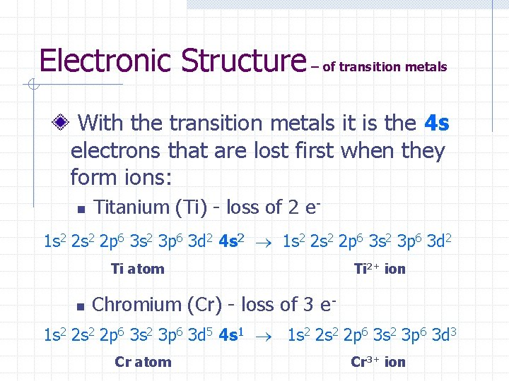 Electronic Structure – of transition metals With the transition metals it is the 4