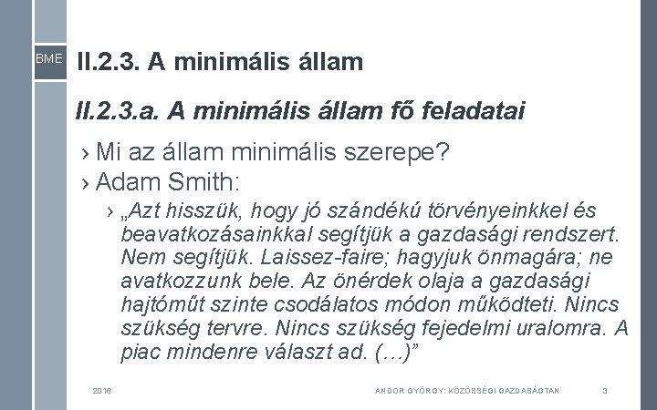 BME II. 2. 3. A minimális állam II. 2. 3. a. A minimális állam