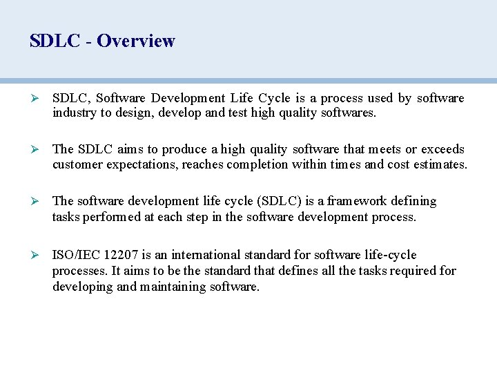 SDLC - Overview Ø SDLC, Software Development Life Cycle is a process used by