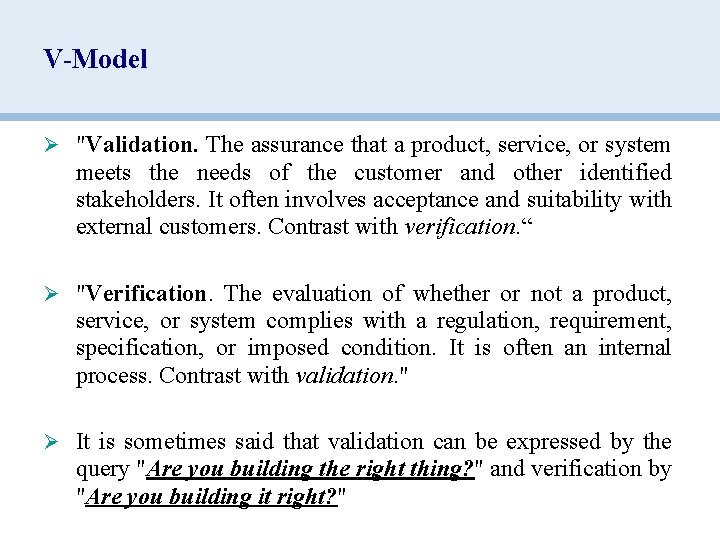 """V-Model Ø """"Validation. The assurance that a product, service, or system meets the needs"""