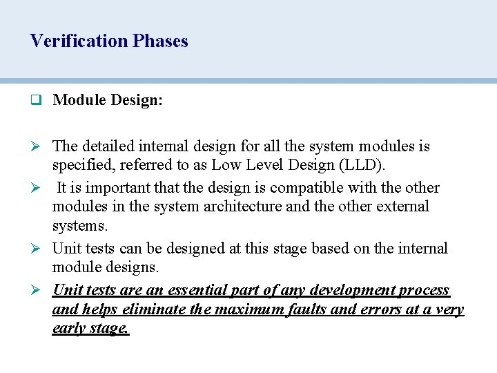 Verification Phases q Module Design: Ø The detailed internal design for all the system
