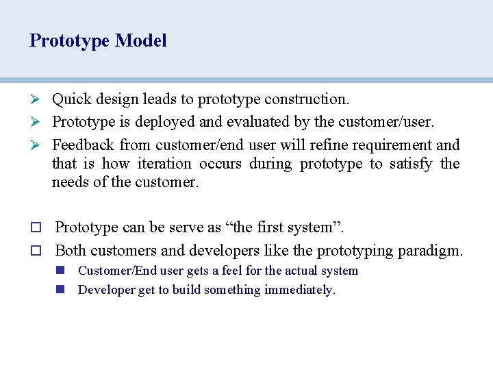 Prototype Model Ø Quick design leads to prototype construction. Ø Prototype is deployed and