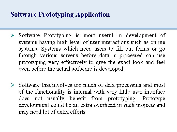 Software Prototyping Application Ø Software Prototyping is most useful in development of systems having