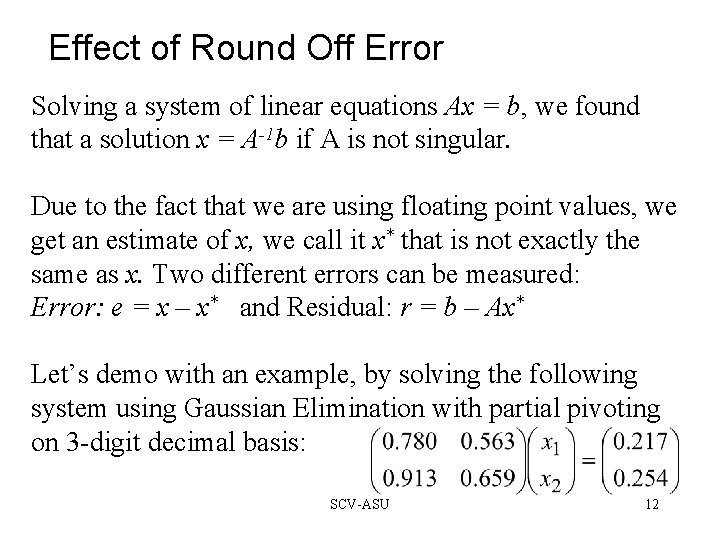Effect of Round Off Error Solving a system of linear equations Ax = b,