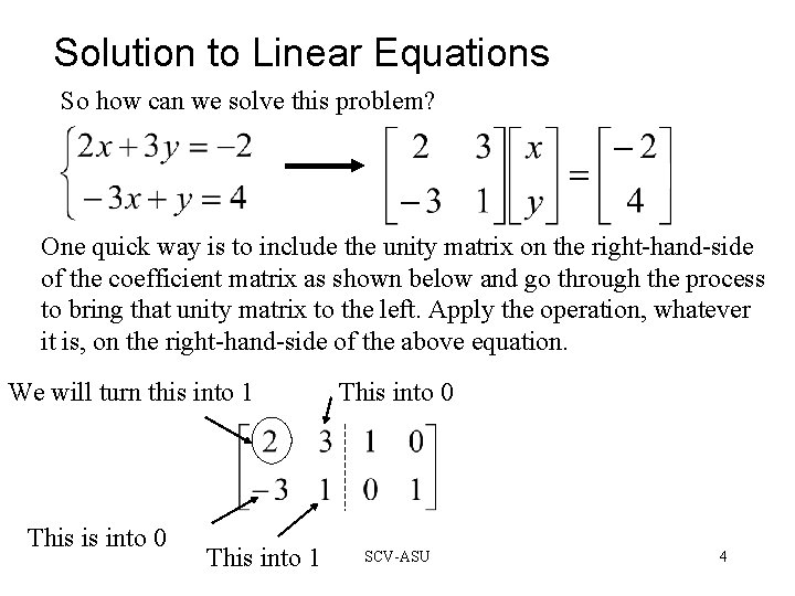 Solution to Linear Equations So how can we solve this problem? One quick way