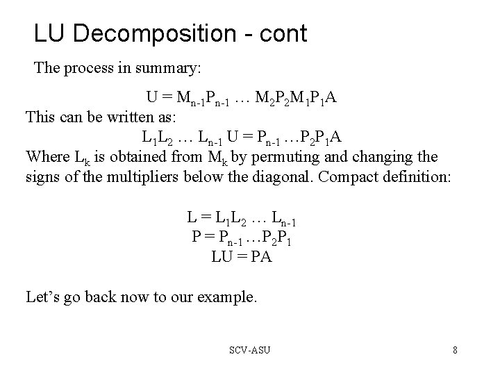 LU Decomposition - cont The process in summary: U = Mn-1 Pn-1 … M