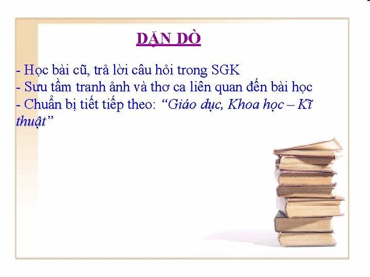 DẶN DÒ - Học bài cũ, trả lời câu hỏi trong SGK - Sưu
