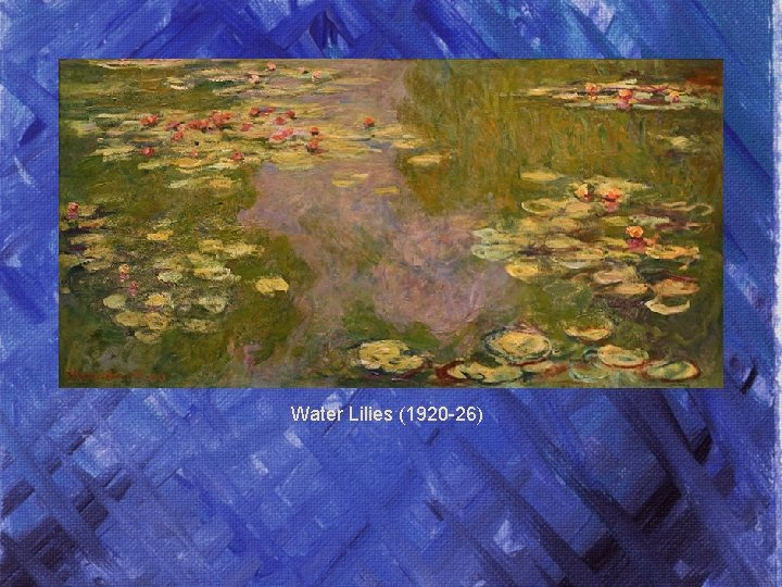 Water Lilies (1920 -26)
