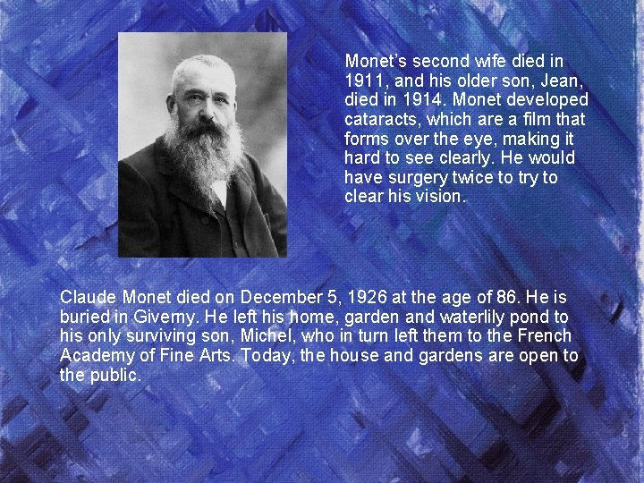 Monet's second wife died in 1911, and his older son, Jean, died in 1914.