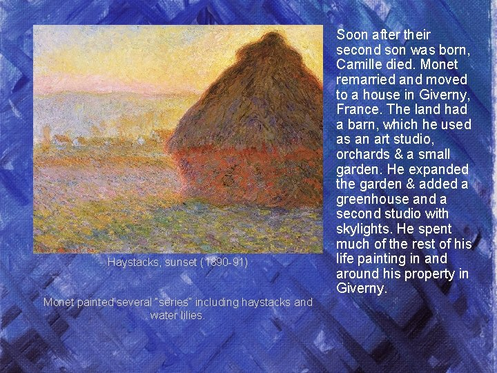 """Haystacks, sunset (1890 -91) Monet painted several """"series"""" including haystacks and water lilies. Soon"""