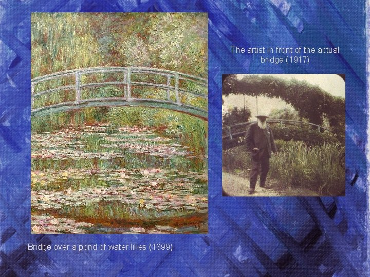 The artist in front of the actual bridge (1917) Bridge over a pond of